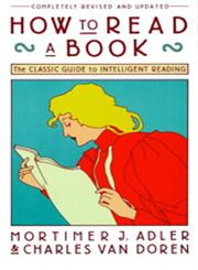 How to Read a Book   The Classic Guide to Intelligent Reading Revised & Updated Edition,0671212095,9780671212094