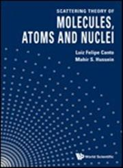 Scattering Theory of Molecules, Atoms and Nuclei,9814329835,9789814329835