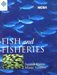 Fish and Fisheries Anatomy, Physiology, Applied Fisheries, Genetics, Biotechnology, and Fish Legislature,8173815364,9788173815362
