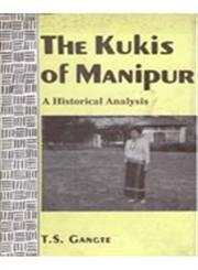 The Kukis of Manipur A Historical Analysis 1st Edition,8121204003,9788121204002