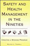 Safety and Health Management in the Nineties Creating a Winning Program,0471287059,9780471287056