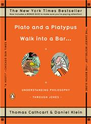 Plato and a Platypus Walk into a Bar . . . Understanding Philosophy Through Jokes,0143113879,9780143113874