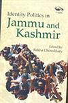Identity Politics in Jammu and Kashmir,818976635X,9788189766351