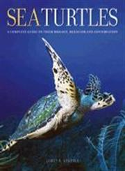 Sea Turtles A Complete Guide to Their Biology, Behavior, and Conservation,0801880076,9780801880070