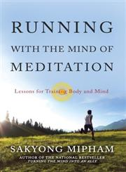Running with the Mind of Meditation Lessons for Training Body and Mind,0307888169,9780307888167