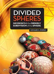 Divided Spheres Geodesics and the Orderly Subdivision of the Sphere 1st Edition,1466504293,9781466504295