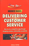 Delivering Customer Service How to Win a Competitive Edge Through Managing Customer Relationships Successfully 1st Jaico Impression,8172249667,9788172249663