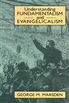 Understanding Fundamentalism and Evangelicalism,0802805396,9780802805393