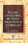 Islamic Awakening Between Rejection & Extremism,8185362033,9788185362038