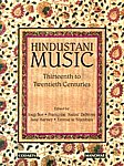 Hindustani Music, Thirteenth to Twentieth Centuries Thirteenth to Twentieth Century 1st Published,8173047588,9788173047589
