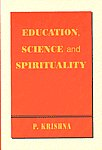 Education, Science and Spirituality Three Talks, Including Questions and Answers 1st Reprint,8170593840,9788170593843