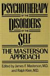 Psychotherapy of the Disorders of the Self The Masterson Approach,0876305338,9780876305331