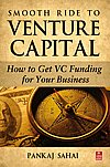 Smooth Ride to Venture Capital How to Get VC Funding for Your Business,8170947480,9788170947486