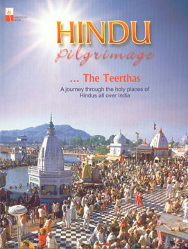 Hindu Pilgrimage - The Teerthas A Joumey Through the Holy Places of Hindus all Over India,8122309976,9788122309973