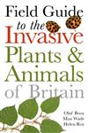 Field Guide to the Invasive Plants and Animals of Britain 1st Edition,1408123185,9781408123188