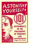 Astonish Yourself 101 Experiments in the Philosophy of Everyday Life,0142003131,9780142003138