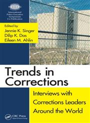 Trends in Corrections Interviews with Corrections Leaders around the World 1st Edition,1439835780,9781439835784