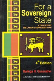 For a Sovereign State A True Story on Sri Lanka's Separatist War 4th Edition,9555990050,9789555990059