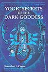 Yogic Secrets of the Dark Goddess Lightning Dance of the Supreme Shakti,818328096X,9788183280969