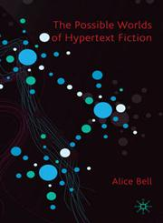 The Possible Worlds of Hypertext Fiction,0230542557,9780230542556