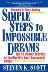 Simple Steps to Impossible Dreams The 15 Power Secrets of the World's Most Successful People,0684848694,9780684848693