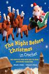 The Night before Christmas in Crochet The Complete Poem with Easy-to-Make Amigurumi Characters,0062289748,9780062289742