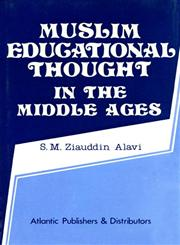 Muslim Educational Thought in the Middle Ages,8171561772,9788171561773