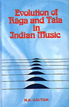 Evolution of Raga and Tala in Indian Music,8121504422,9788121504423