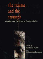 The Trauma and the Triumph Gender and Partition in Eastern India 2nd Reprint,8185604649,9788185604640