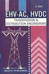 EHV-AC, HVDC Transmission and Distribution Engineering (Theory, Practice and Solved Problems) 9th Reprint,8174090436,9788174090430
