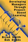 Developing Managers Through Project-Based Learning,056607723X,9780566077234