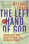 Left Hand of God, The Healing America's Political and Spiritual Crisis,0061146625,9780061146626