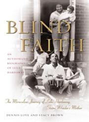 Blind Faith The Miraculous Journey of Lula Hardaway, Stevie Wonder's Mother,1416577858,9781416577850