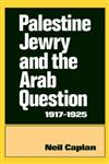 Palestine Jewry and the Arab Question, 1917-1925,0714631108,9780714631103