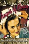 Angels of Mercy The Army Nurses of World War II,0689820445,9780689820441