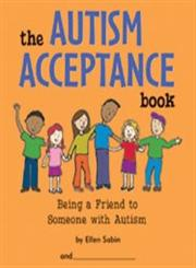 The Autism Acceptance Book Being a Friend to Someone with Autism 1st Edition,0975986821,9780975986820