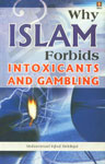 Why Islam Forbids Intoxicants and Gambling 1st Edition,8171012213,9788171012213