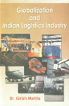 Globalization and Indian Logistics Industry,8184351909,9788184351903