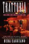 Trattoria Cooking More than 200 Authentic Recipes from Italy's Family-style Restaurants 1st Edition,0025202529,9780025202528
