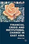 Financial Crisis And Institutional Change In East Asia,0230360637,9780230360631