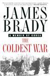 The Coldest War A Memoir of Korea,0312265115,9780312265113