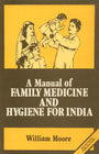 A Manual of Family Medicine and Hygiene for India,8170301866,9788170301868