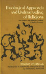 Theological Approach and Understanding of Religions Jean Danielou and Raimundo Panikkar : A Study in Contrast