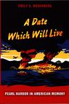 A Date Which Will Live Pearl Harbor in American Memory,0822336375,9780822336372