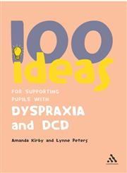 100 Ideas for Supporting Pupils With Dyspraxia and Dcd 1st Edition,0826494404,9780826494405