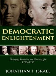 Democratic Enlightenment Philosophy, Revolution, and Human Rights, 1750-1790,0199668094,9780199668090