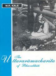 The Uttararamacharita of Bhavabhuti 6th Reprint,8120805208,9788120805200