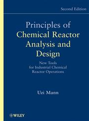Principles of Chemical Reactor Analysis and Design New Tools for Industrial Chemical Reactor Operations,0471261807,9780471261803