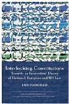 Interlocking Constitutions Towards an Interordinal Theory of National, European and UN Law,1849462216,9781849462211