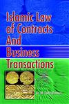 Islamic Law of Contracts and Business Transactions,817435459X,9788174354594